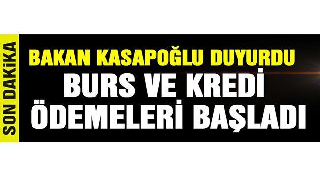 Bakan Kasapoğlu duyurdu: Burs ve kredi ödemeleri başladı