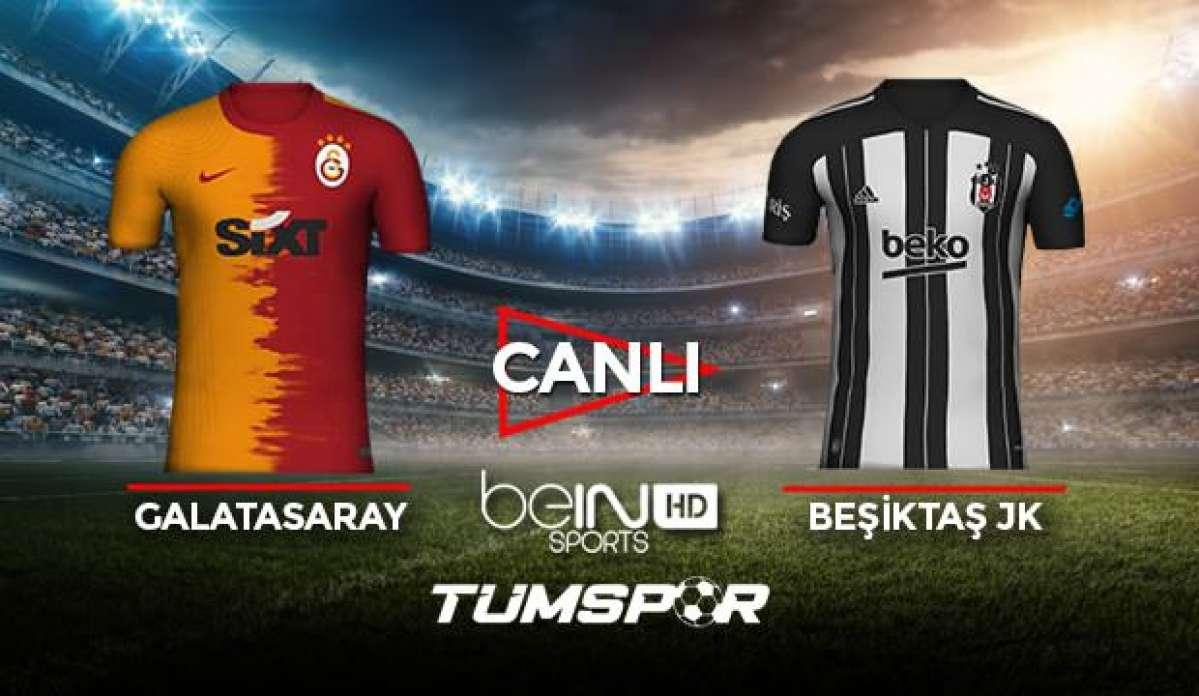 Galatasaray Beşiktaş maçı canlı izle! BeIN Sports GS BJK maçı canlı skor takip
