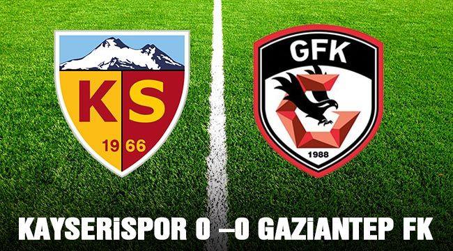 Kayserispor- Gaziantep FK: 0-0