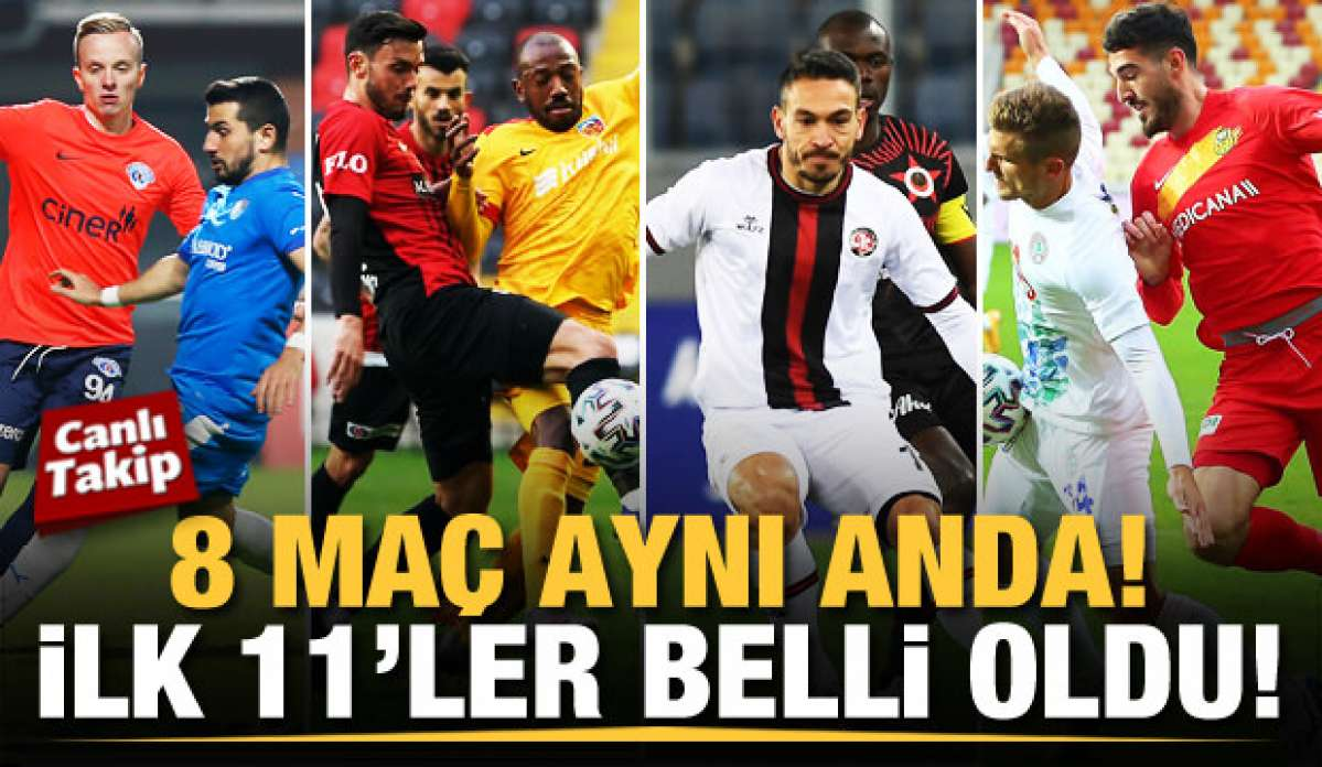 Süper Lig'de 8 maç! 11'ler belli oldu