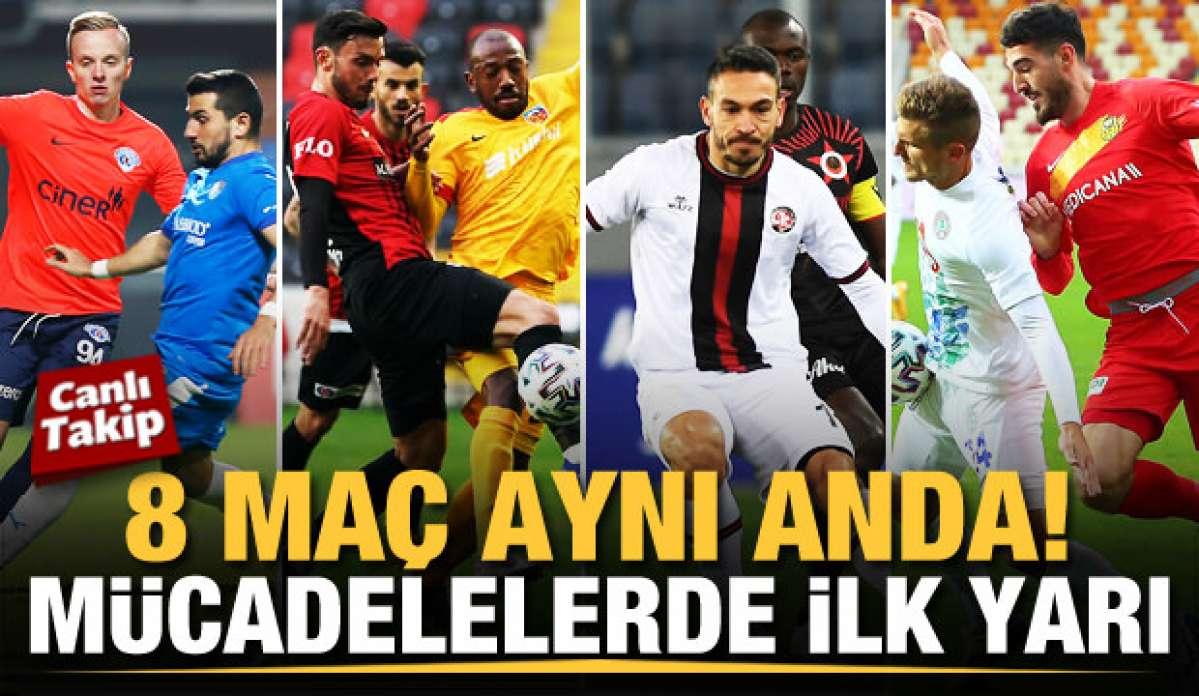 Süper Lig'de 8 maç birden! CANLI